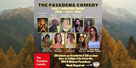 Early Weekend Show @ The Pasadena Comedy - Thursday 11/4 at 8pm tickets