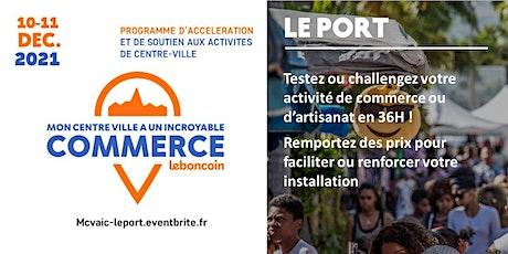 Mon Centre-Ville a un Incroyable Commerce - Le Port tickets