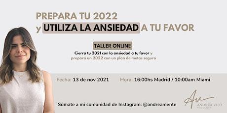 PREPARA TU 2022  Y UTILIZA LA ANSIEDAD A TU FAVOR entradas