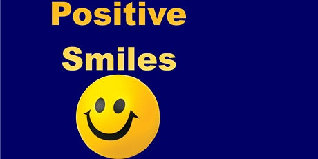 Positive Smiles tickets