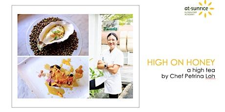 Sunday Luxe Series: High on Honey, a high tea by Chef Petrina Loh tickets