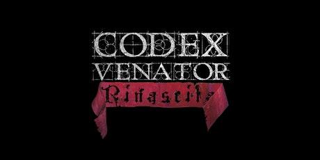 Codex Venator Rinascita 05 - La Città Regina biglietti
