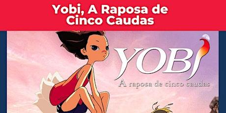Sessão Cinema: Yobi - A Raposa de Cinco Caudas (천년여우 여우비) ingressos