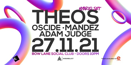 THEOS (Hybrid Set) + Oscide, Mandez, Adam Judge @ Bow Lane Social Club tickets