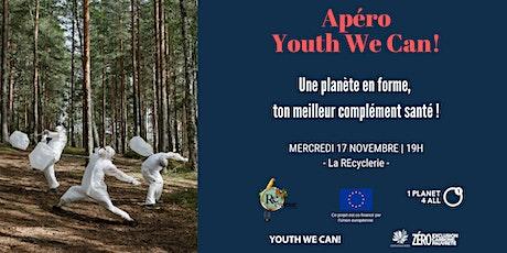 Apéro Youth We Can ! - Une planète en forme, ton meilleur complément santé billets