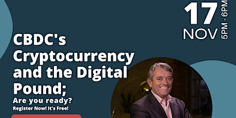CBDC's Cryptocurrency and the Digital Pound; Are you Ready? tickets
