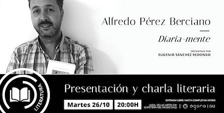 Presentación y charla literaria con Alfredo Pérez Berciano entradas