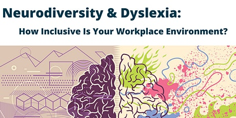 Neurodiversity & Dyslexia Friendly Environment In The Workplace tickets