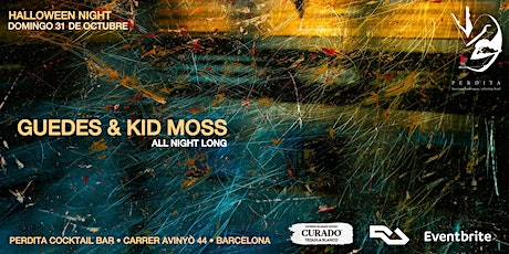 HALLOWEEN NIGHT WITH GUEDES & KID MOSS (All night long) entradas
