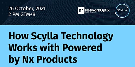 How Scylla Technology Works with Powered by Nx Products tickets