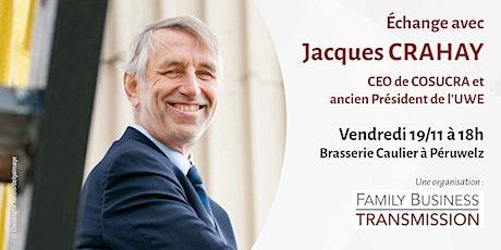 Bien transmettre son entreprise - Échange avec Jacques CRAHAY billets