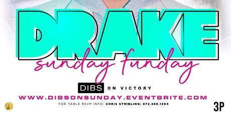 {Oct 24th} DRAKE DAY + Sunday Funday @ Dibs tickets