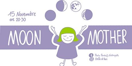 MOON MOTHER: Una nuova dimensione del Femminile biglietti