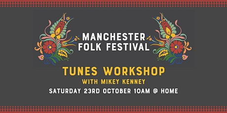 Manchester Folk Festival: Tunes Workshop with Mikey Kenney tickets