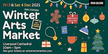 Winter Arts Market - Saturday 4th December 2021 tickets