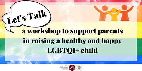 Let's talk: Supporting parents in raising a healthy and happy LGBTQI+ child tickets