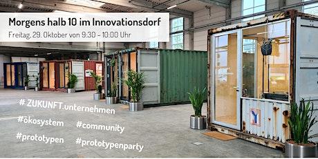 Morgens halb 10 im Innovationsdorf Tickets