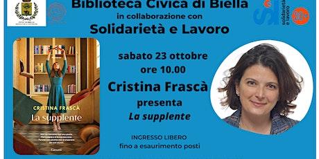 Cristina Frascà presenta il romanzo La supplente alla Biblioteca di Biella biglietti