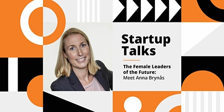 StartupTalks – The Female Leaders of the Future: Meet Anna Brynås tickets