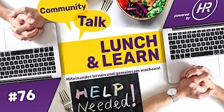 #HelpNeeded - Community 2022 - Lunch & Learn Woche 75 Tickets