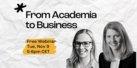 Free Webinar: From Academia to Business tickets