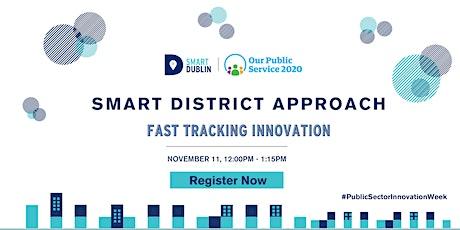 Smart Dublin's District Approach: Fast Tracking Innovation Webinar tickets