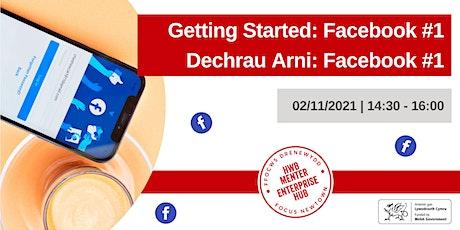 Getting Started: Facebook #1 | Dechrau Arni: Facebook #1 tickets