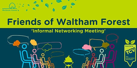Friends of Waltham Forest Forum: 'Informal Networking Meeting' tickets