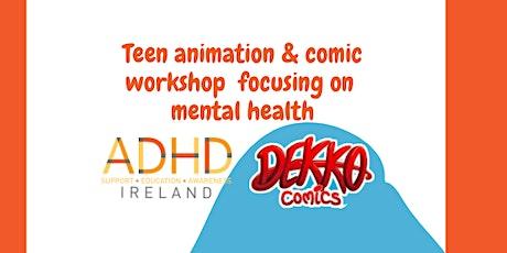 Teens  animation & comic focusing on mental health /online workshop /12+ tickets