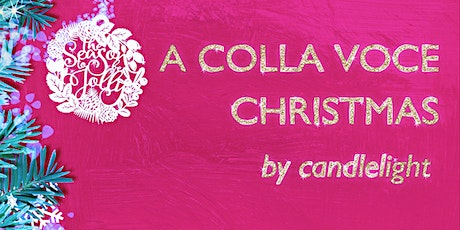 A Colla Voce Christmas by Candlelight tickets