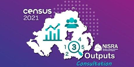 Census 2021: Outputs Consultation Event tickets
