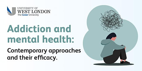 Addiction and mental health : Contemporary approaches and their efficacy. tickets
