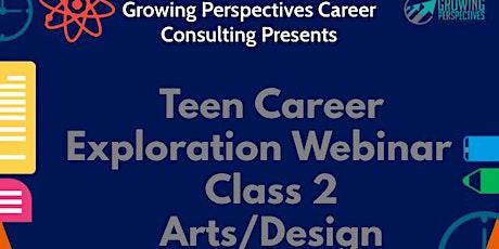 Copy of Teen Career Exploration Class 2 - Arts & Design Field tickets