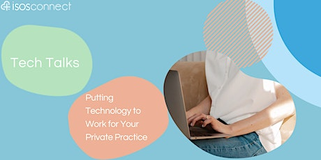 """Tech Talks: """"Putting Technology to Work in Your Private Practice"""" tickets"""