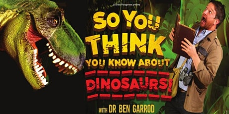 Ben Garrod   So You Think You Know About Dinosaurs tickets