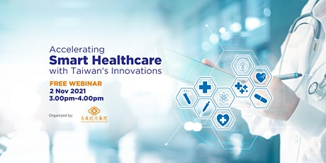 Accelerating Smart Healthcare with Taiwan's Innovations tickets