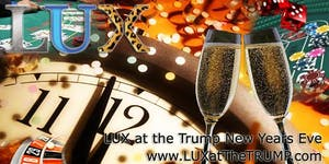 New Years Eve LUX at The TRUMP Casino Royale with 2...