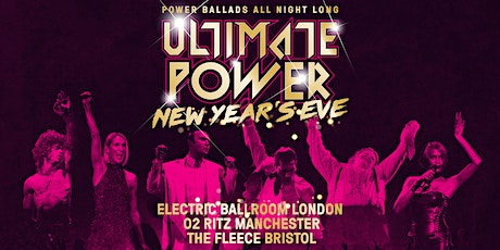 Ultimate Power - Bristol - NEW YEAR'S EVE! tickets