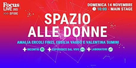Amalia Ercoli Finzi, Ersilia Vaudo e Valentina Sumini: spazio alle donne biglietti
