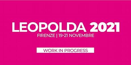 Work in progress - Leopolda 2021 biglietti