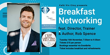 """""""Sales Secrets"""" Breakfast Networking feat. Rob Spence at Café Vin Cinq tickets"""