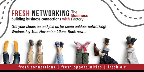 Fresh Networking - Building Business Connections - 1oam tickets