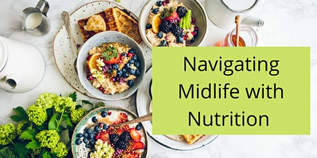 Navigating Midlife With Nutrition Tickets