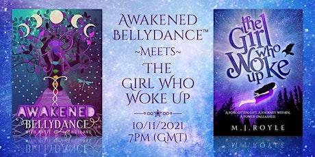 Awakened Bellydance™ meets The Girl Who Woke Up! tickets