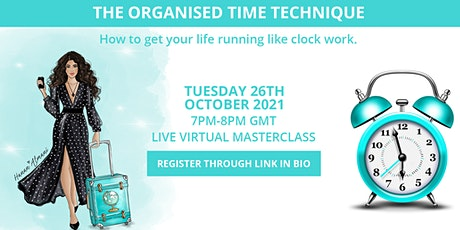 THE ORGANISED TIME TECHNIQUE MASTERCLASS tickets
