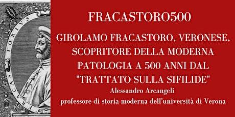 FRACASTORO500 - I - 500 anni dalla nascita della moderna patologia biglietti