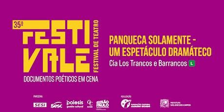 35º Festivale - Espetáculo Panqueca Solamente - Um Espetáculo Dramáteco ingressos