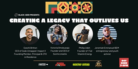 Black Seed Presents: Creating a legacy that outlives us tickets