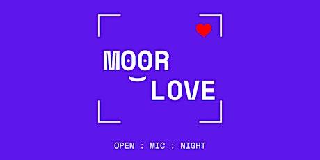 Moor Love: Open Mic Night tickets
