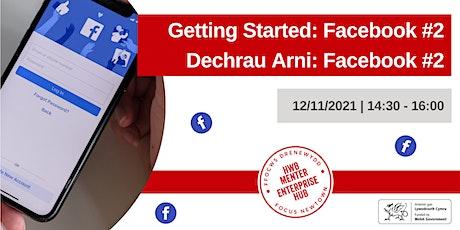 Getting Started: Facebook #2 | Dechrau Arni: Facebook #2 tickets
